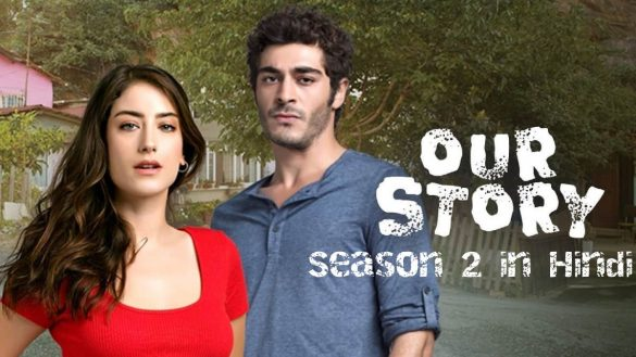 Our Story Season 2 In Hindi Download